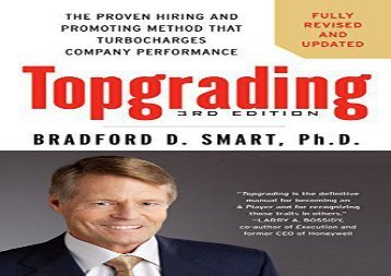 [+][PDF] TOP TREND Topgrading: The Proven Hiring and Promoting Method That Turbocharges Company Performance  [FULL]