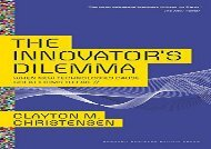 [+]The best book of the month The Innovator s Dilemma: When New Technologies Cause Great Firms to Fail (Management of Innovation and Change)  [FULL]