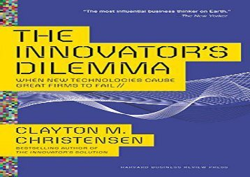 [+][PDF] TOP TREND The Innovator s Dilemma: When New Technologies Cause Great Firms to Fail (Management of Innovation and Change)  [FULL]