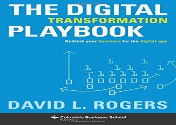 [+][PDF] TOP TREND The Digital Transformation Playbook: Rethink Your Business for the Digital Age (Columbia Business School Publishing)  [READ]