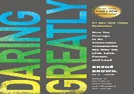 [+][PDF] TOP TREND Daring Greatly: How the Courage to Be Vulnerable Transforms the Way We Live, Love, Parent, and Lead  [READ]