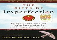 [+][PDF] TOP TREND The Gifts of Imperfection: Let Go of Who You Think You re Supposed to Be and Embrace Who You Are [PDF]