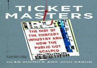 [+][PDF] TOP TREND Ticket Masters: The Rise of the Concert Industry and How the Public Got Scalped [PDF]