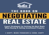 [+][PDF] TOP TREND The Book on Negotiating Real Estate: Expert Strategies for Getting the Best Deals When Buying   Selling Investment Property  [DOWNLOAD]