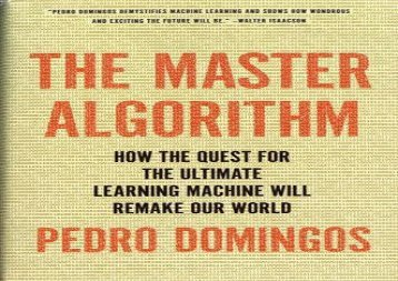[+]The best book of the month The Master Algorithm: How the Quest for the Ultimate Learning Machine Will Remake Our World  [DOWNLOAD]