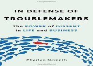 [+]The best book of the month In Defense of Troublemakers: The Power of Dissent in Life and Business  [DOWNLOAD]