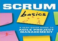 [+][PDF] TOP TREND Scrum Basics: A Very Quick Guide to Agile Project Management  [DOWNLOAD]