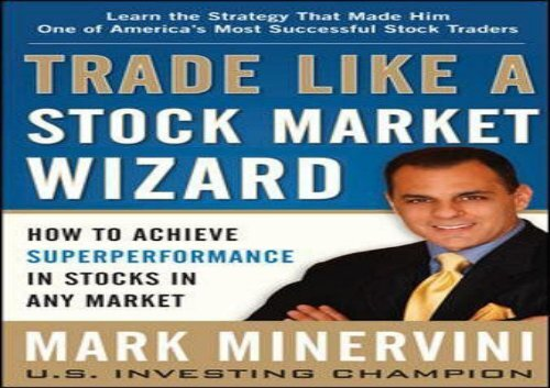 Trade Like A Stock Market Wizard Pdf