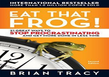 [+]The best book of the month Eat That Frog!: 21 Great Ways to Stop Procrastinating and Get More Done in Less Time  [FULL]