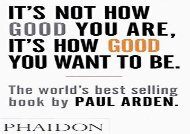 [+]The best book of the month It s Not How Good You Are, It s How Good You Want to Be: The world s best-selling book by Paul Arden  [READ]