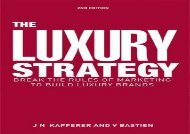 [+]The best book of the month The Luxury Strategy: Break the Rules of Marketing to Build Luxury Brands  [DOWNLOAD]