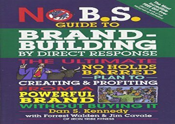 [+]The best book of the month No B.S. Guide to Brand-Building by Direct Response: The Ultimate No Holds Barred Plan to Creating and Profiting from a Powerful Brand Without Buying It  [FULL]