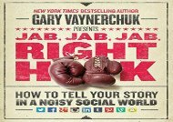 [+][PDF] TOP TREND Jab, Jab, Jab, Right Hook: How to Tell Your Story in a Noisy Social World [PDF]