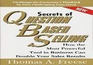 [+][PDF] TOP TREND The Secrets of Question-Based Selling: How the Most Powerful Tool in Business Can Double Your Sales Results  [NEWS]