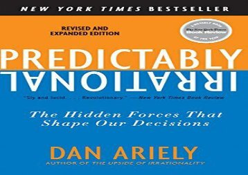 [+][PDF] TOP TREND Predictably Irrational, Revised and Expanded Edition: The Hidden Forces That Shape Our Decisions [PDF]