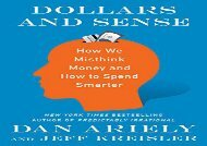 [+][PDF] TOP TREND Dollars and Sense: How We Misthink Money and How to Spend Smarter  [NEWS]