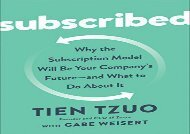 [+]The best book of the month Subscribed: Why the Subscription Model Will Be Your Company s Future - And What to Do about It  [DOWNLOAD]