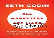 [+][PDF] TOP TREND All Marketers Are Liars: The Underground Classic That Explains How Marketing Really Works--And Why Authenticity Is the Best Marketing of All  [DOWNLOAD]
