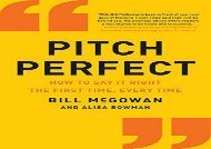 [+][PDF] TOP TREND Pitch Perfect: How to Say It Right the First Time, Every Time  [NEWS]