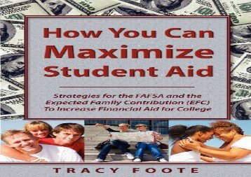 [+][PDF] TOP TREND How You Can Maximize Student Aid: Strategies for the FAFSA and the Expected Family Contribution (EFC) to Increase Financial Aid for College  [FULL]