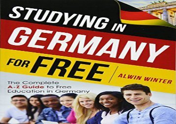 [+]The best book of the month Studying In Germany For Free: The Complete A-Z Guide to Free Education in Germany  [NEWS]