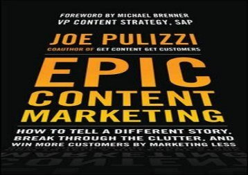 [+][PDF] TOP TREND Epic Content Marketing: How to Tell a Different Story, Break through the Clutter, and Win More Customers by Marketing Less  [FREE]