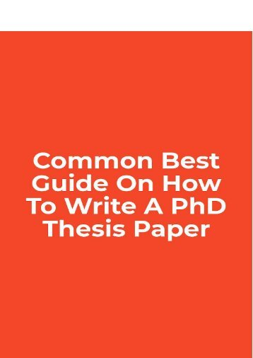 Common Best Guide on How to Write a PhD Thesis Paper