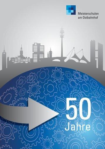 Festschrift 50 Jahre Meisterschulen am Ostbahnhof in München