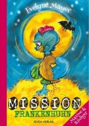 Evelyne Mayer: Mission Frankenhuhn (Blick ins Buch)
