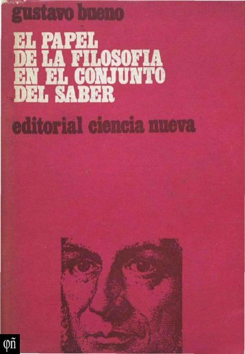 1970 - Gustavo Bueno - El papel de la Filosofia en el conjunto del saber. Ciencia Nueva. 1970