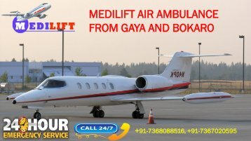 Avail Cheap and Reliable Air Ambulance from Gaya and Bokaro by Medilift