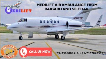 An Affordable Medilift Air Ambulance from Raigarh and Silchar