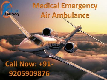 Falcon Emergency offers best and Safe Air Ambulance Services in Delhi