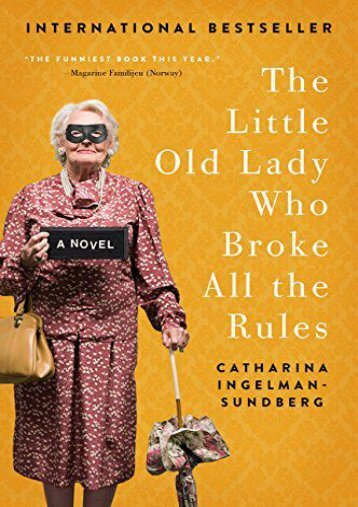 [PDF] Download The Little Old Lady Who Broke All the Rules (League of Pensioners) Full