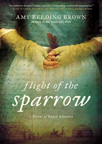 Download PDF Flight of the Sparrow: A Novel of Early America Full