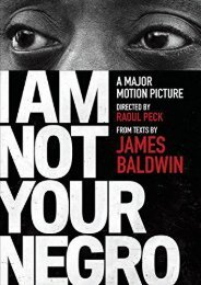 Download PDF I Am Not Your Negro: A Companion Edition to the Documentary Film Directed by Raoul Peck (Vintage International) Full