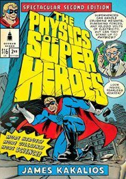 [PDF] Download The Physics of Superheroes: More Heroes! More Villains! More Science! Spectacular Second Edition Full