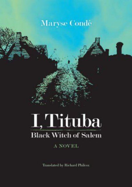 Download Pdf I Tituba Black Witch Of Salem Caraf Books Caribbean And African Literature Translated From