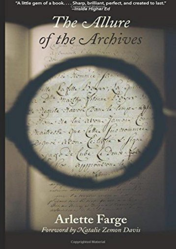 Download PDF The Allure of the Archives (The Lewis Walpole Series in Eighteenth-Century Culture and History) Full