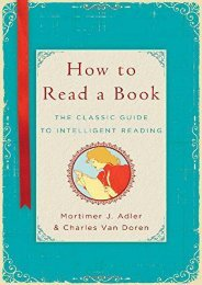 Download PDF How to Read a Book: The Classic Guide to Intelligent Reading Full