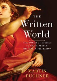 [PDF] Download The Written World: The Power of Stories to Shape People, History, Civilization Full