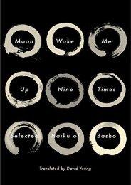 [PDF] Download Moon Woke Me Up Nine Times: Selected Haiku of Basho Online