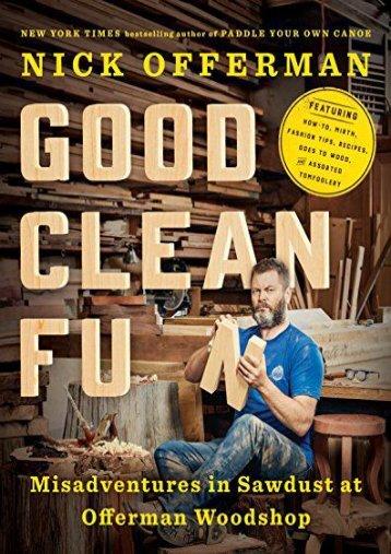 Download PDF Good Clean Fun: Misadventures in Sawdust at Offerman Woodshop Full