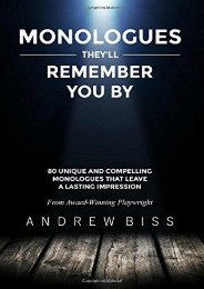 Download PDF Monologues They ll Remember You By: 80 Unique and Compelling Monologues That Leave a Lasting Impression Online