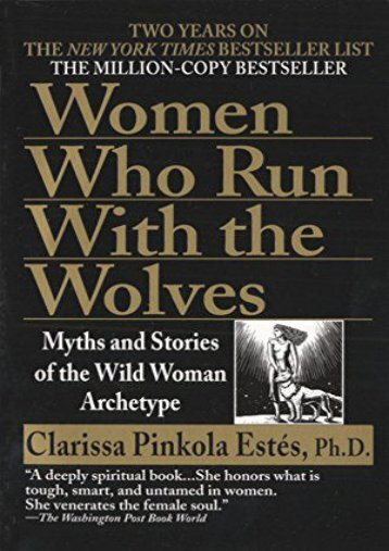 Download PDF Women Who Run With the Wolves: Myths and Stories of the Wild Woman Archetype Full