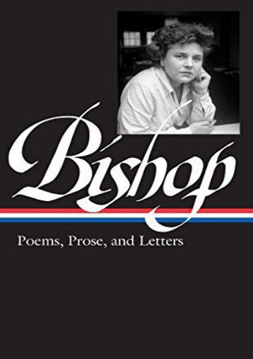 [PDF] Download Elizabeth Bishop: Poems, Prose, and Letters (Loa #180) (Library of America) Full