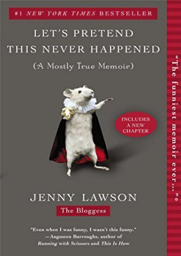 [PDF] Download Let s Pretend This Never Happened: A Mostly True Memoir Online