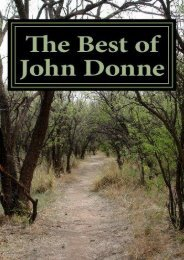 Download PDF The Best of John Donne: Featuring A Valediction Forbidding Mourning,Meditation 17 (For Whom the Bell Tolls and No Man is an Island),Holy Sonnet be my Love, and many more! (Classic Poet) Full