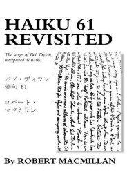 Download PDF Haiku 61 Revisited: The songs of Bob Dylan, interpreted as haiku Online