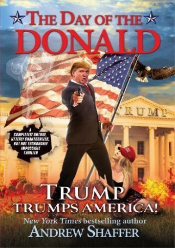 [PDF] Download The Day of the Donald: Trump Trumps America Full